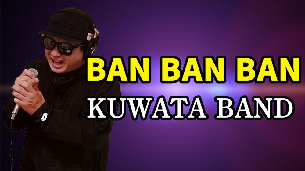 【KUWATA BAND BAN BAN BAN】歌ってみた